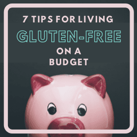 7 tips for living gluten-free on a budget widget